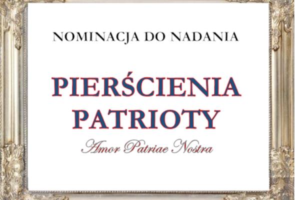 "Nominacje do uhonorowania ""Pierścieniem Patrioty"""